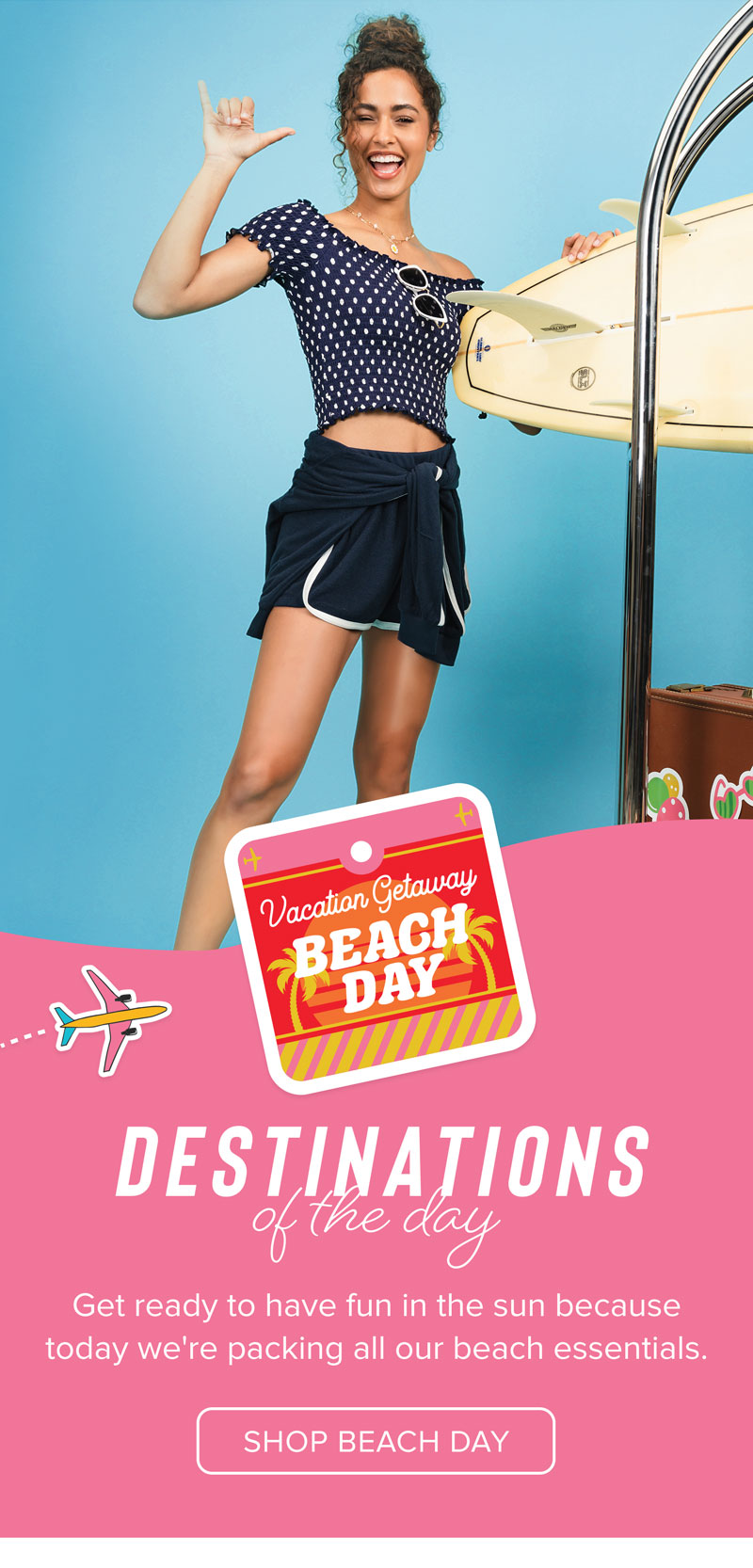 DESTINATIONS OF THE DAY! SHOP BEACH DAY